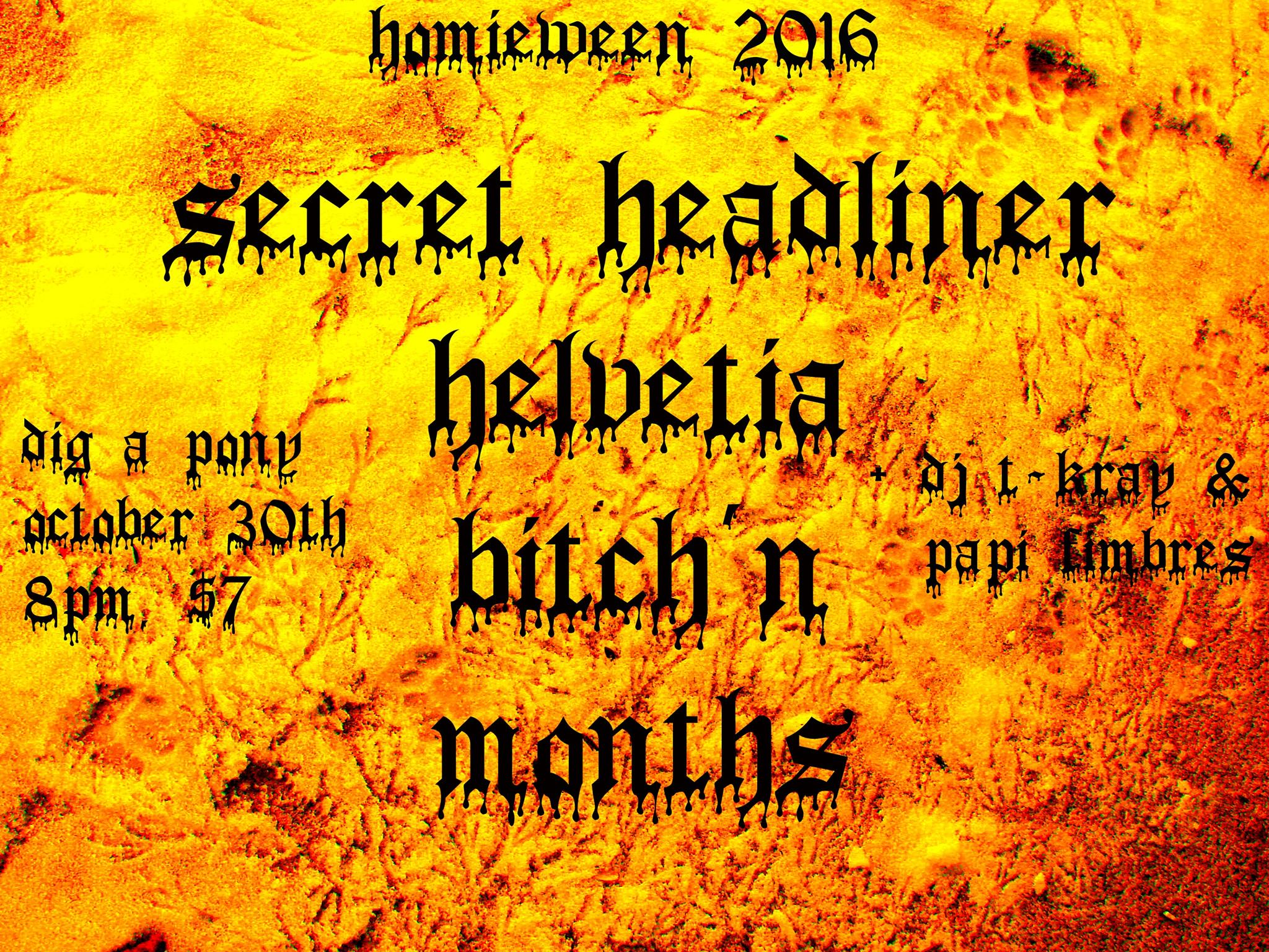 months plays homieween 2016 at dig a pony with a secret headliner, helvetia, bitch'n, sunday 10/30